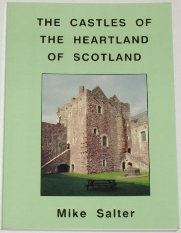 The Castles of the Heartland of Scotland, by Mike Salter